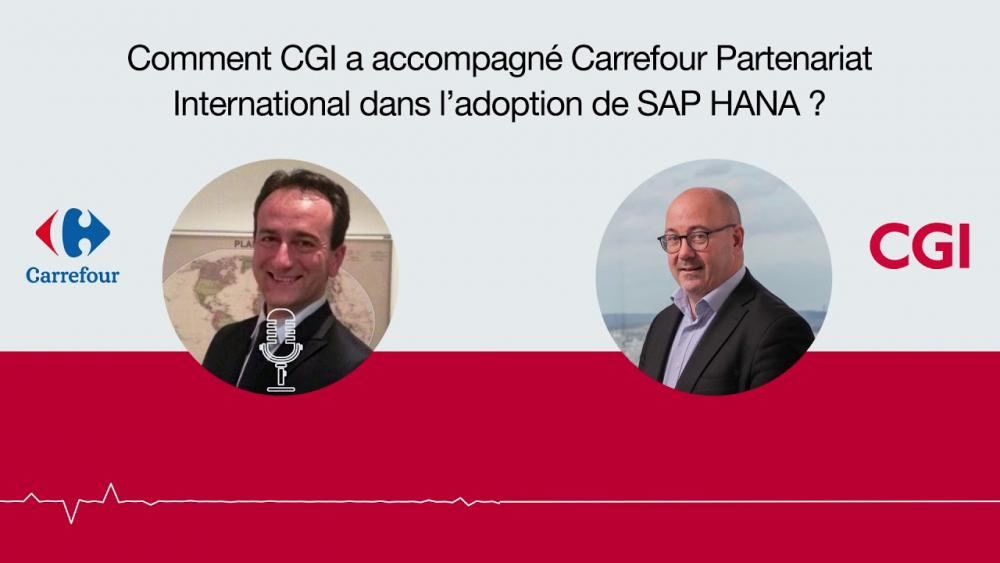 Comment CGI a accompagné Carrefour Partenariat International (CPI) dans l'adoption de SAP HANA