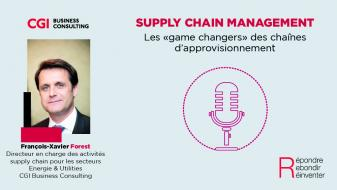 Podcast supply chain - Les game changers des chaînes d'approvisionnement avec François-Xavier Forest - CGI Business Consulting