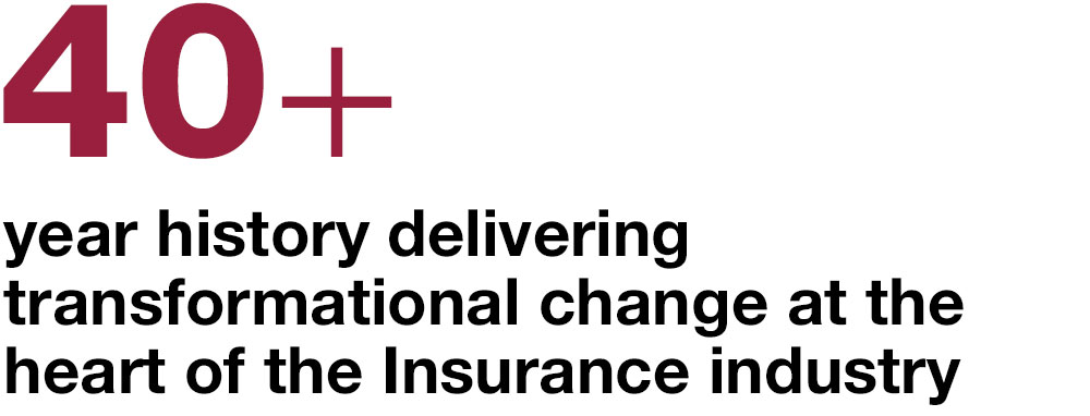 40_year_history_delivering_transformational_change_at_the_heart_of_the_insurance_industry