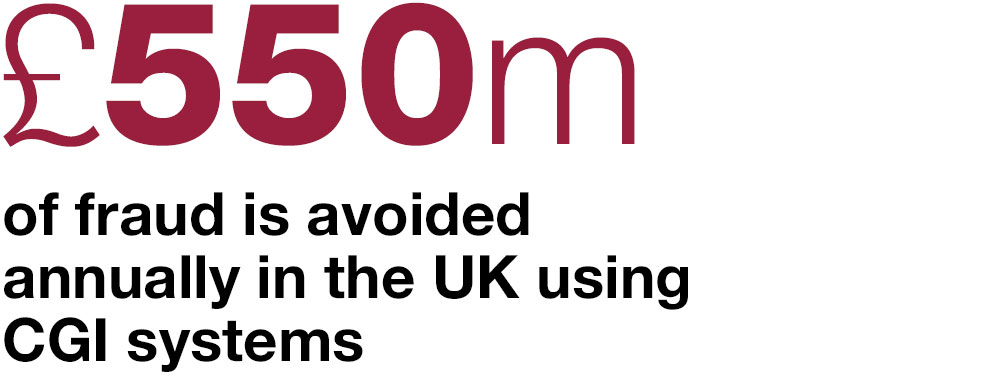 £550m of fraud is avoided annually in the UK using CGI systems