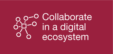 Collaborate in a digital ecosystem