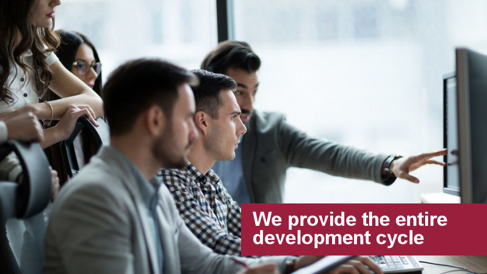 We provide the entire development cycle