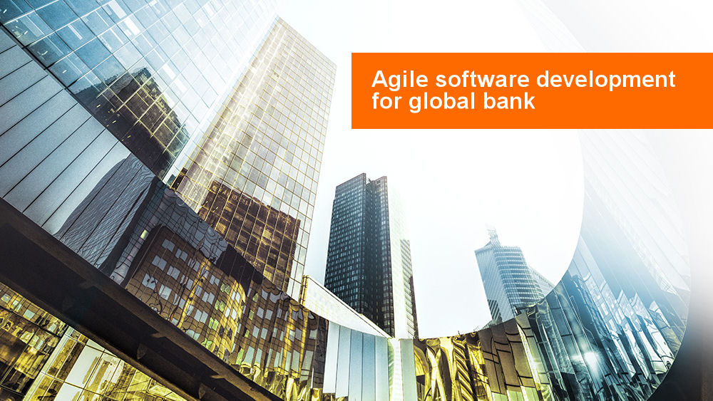 Agile software development for global bank