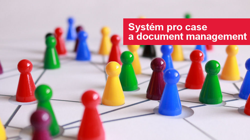 Systém pro case a document management
