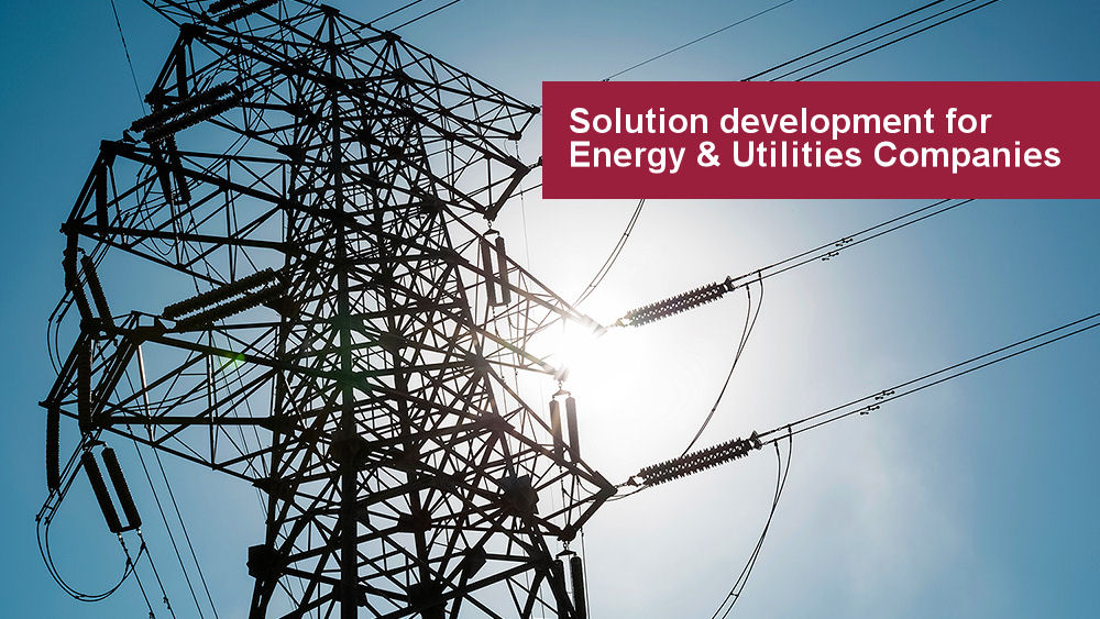Solution development for Energy and Utilities Companies