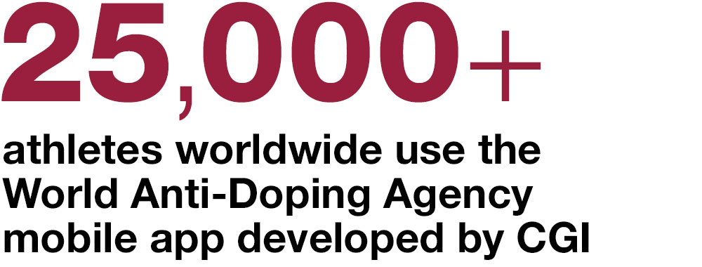 25,000+ athletes worldwide use the World Anti-Doping Agency mobile app developed by CGI