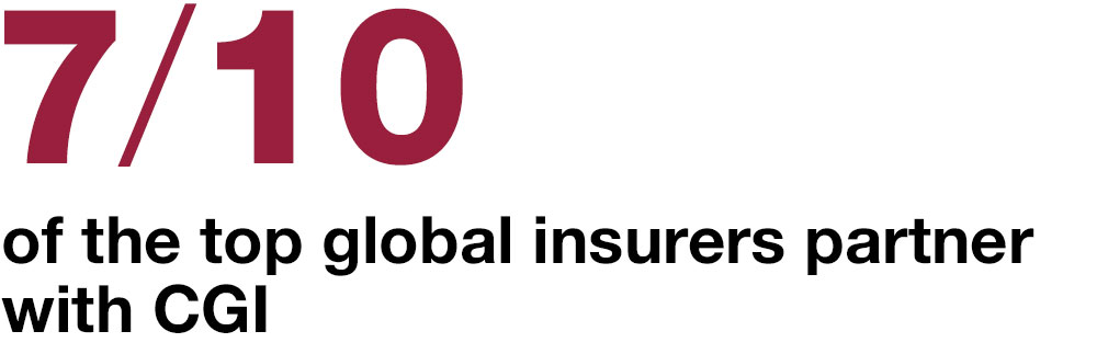 7/10 of the top global insurers partner with CGI