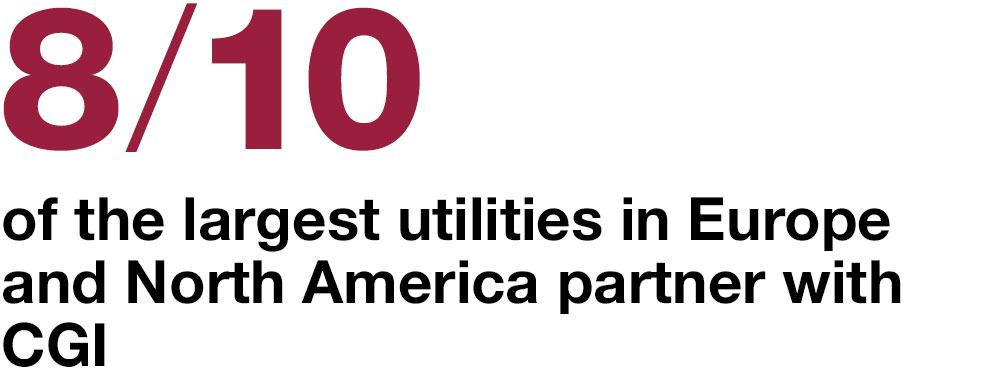 8/10  of the largest utilities in Europe and North America partner with CGI