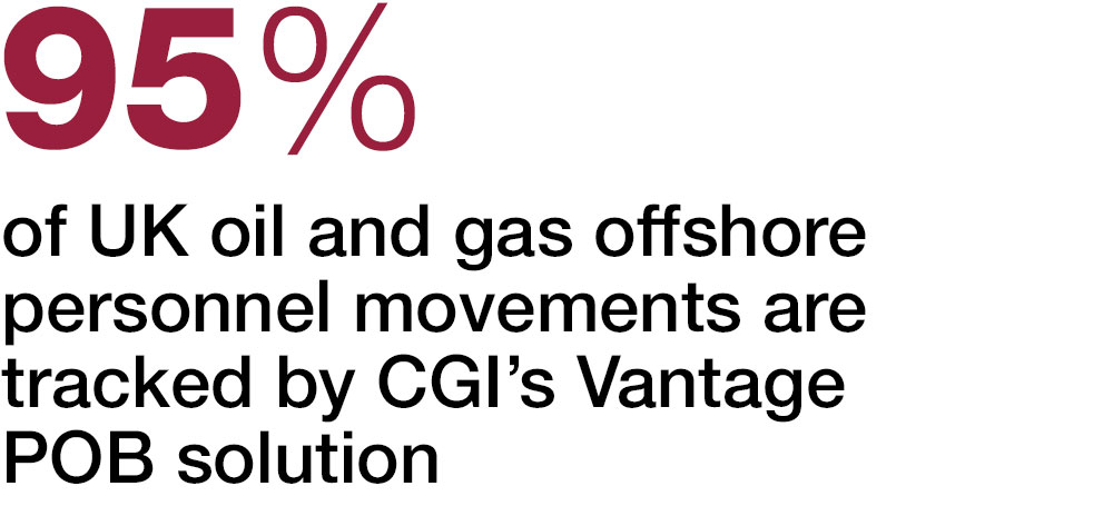 95% of UK oil and gas offshore personnel movements are  tracked by CGI's VantagePOB solution