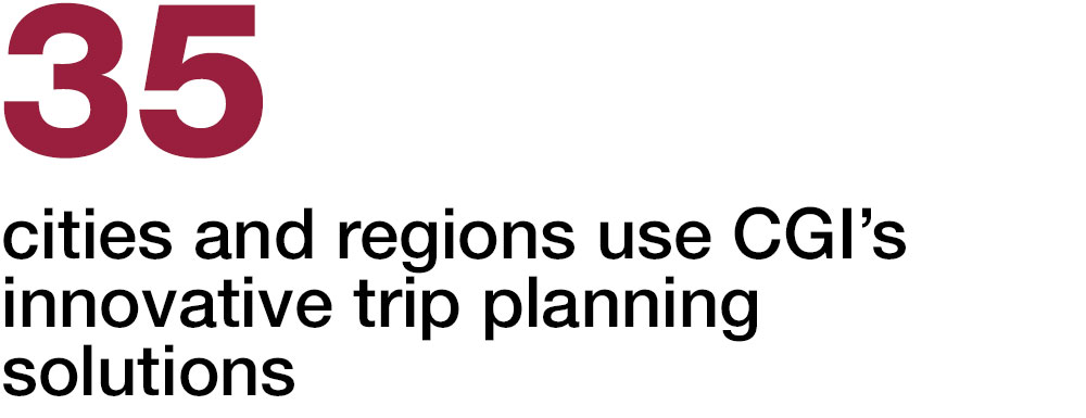 35 cities and regions use CGI's innovative trip planning solutions
