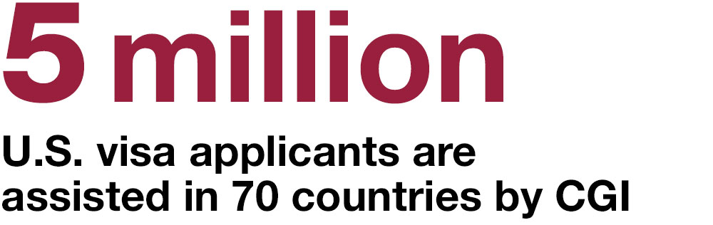 5 million U.S. visa applicants are  assisted in 70 countries by CGI