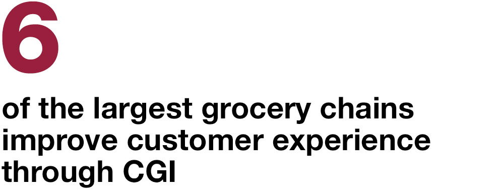 6 of the largest grocery chains improve customer experience through CGI