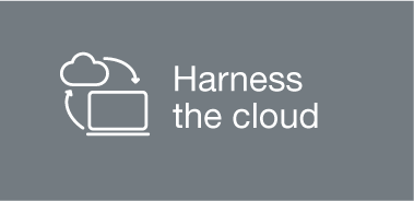 Harness the cloud