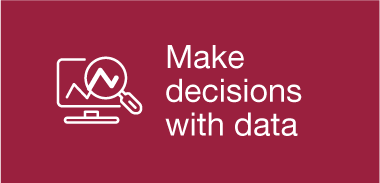 Make decisions with data