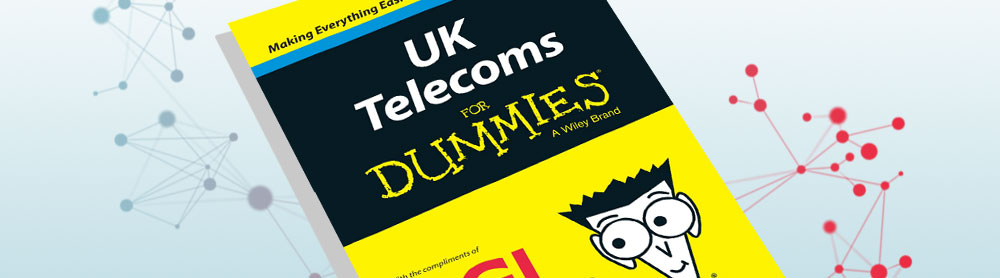 UK Telecoms For Dummies