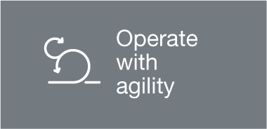 Operate with agility