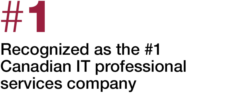 Recognized as the #1 Canadian IT professional services company