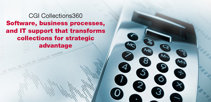 CGI Collections360 - Software, business processes, and IT support that transforms collections for strategic advantage