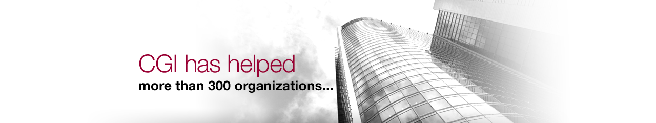 CGI has helped more than 300 organizations...