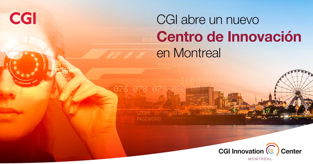 CGI abre un nuevo centro de innovación en Montreal