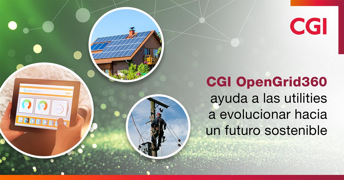 CGI OpenGrid360 ayuda a las empresas de utilities a evolucionar hacia una red futura sostenible al desbloquear el conocimiento de los datos y acelerar la innovación