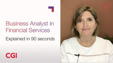 CGI Careers: Roles explained in 90 seconds – Business Analyst