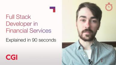 CGI Careers: Roles explained in 90 seconds – Full Stack Developer
