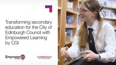 The City of Edinburgh Council Transforming secondary education with CGI's Empowered Learning