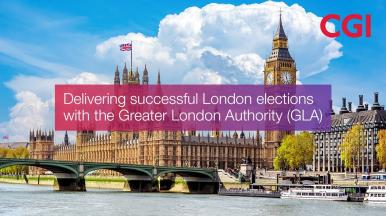 Delivering successful London elections with the Greater London Authority (GLA)